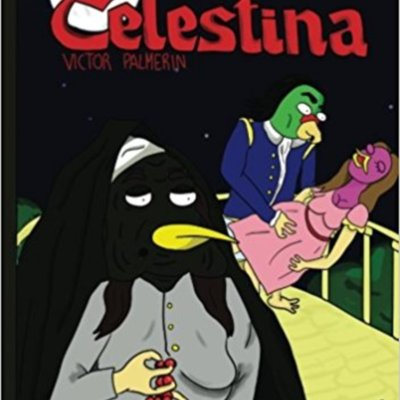 Cómic de La Celestina con pájaros, de Palmerín Navarro  (2017)